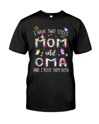 I have two titles mom and Oma-rev3