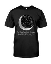 You May Say I'm A Dreamer D0803 Classic T-Shirt thumbnail