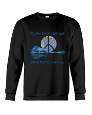 You May Say I'm A Dreamer D0974 Crewneck Sweatshirt thumbnail