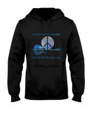You May Say I'm A Dreamer D0974 Hooded Sweatshirt front
