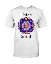 Listen Silent Classic T-Shirt front