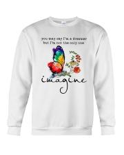 You May Say I'm A Dreamer D01133 Crewneck Sweatshirt thumbnail