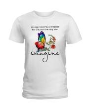 You May Say I'm A Dreamer D01133 Ladies T-Shirt thumbnail