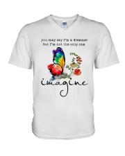 You May Say I'm A Dreamer D01133 V-Neck T-Shirt thumbnail