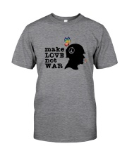 Make Love Not War D01151 Classic T-Shirt front