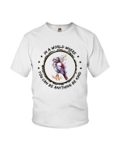 In A World Where You Can Be D0907 Youth T-Shirt thumbnail