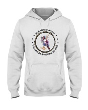 In A World Where You Can Be D0907 Hooded Sweatshirt front