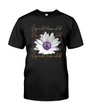 Stay Wild Flower Child D01317 Classic T-Shirt front