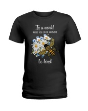 In A World Where You Can Be D0572 Ladies T-Shirt thumbnail