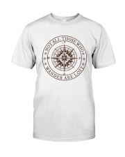Not All Those Who Wander Are Lost Classic T-Shirt front