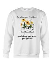 You Belong Among The Wildflowers D0816 Crewneck Sweatshirt thumbnail