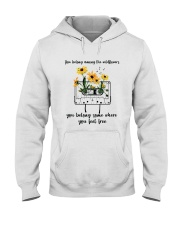 You Belong Among The Wildflowers D0816 Hooded Sweatshirt front