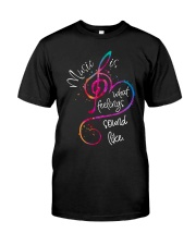 Music Is What Feelings Sound Like D0211 Classic T-Shirt thumbnail
