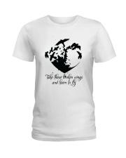 Take These Broken Wings D01032 Ladies T-Shirt thumbnail