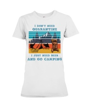 I don't need quarantine I need beer and go camping Premium Fit Ladies Tee thumbnail