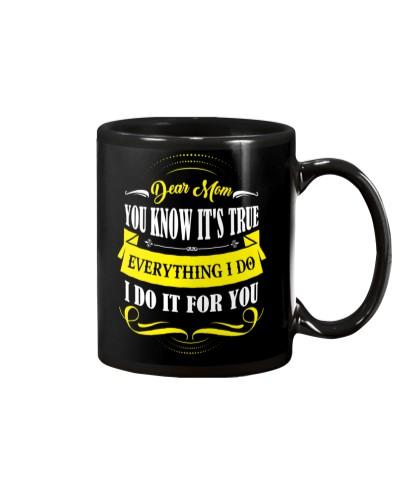 Mom - Everything I Do - Black Mug