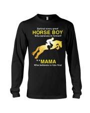Behind every Great Horse Boy is a MaMa Long Sleeve Tee thumbnail