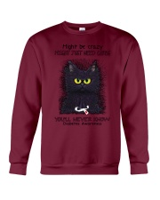 Might be crazy might just need carbs youll never Crewneck Sweatshirt thumbnail