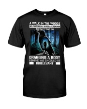 Crow A walk in the woods dragging a body shirt Classic T-Shirt front