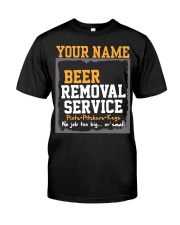 Beer Removal Service Personalized Custom Name  Classic T-Shirt front