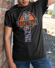 All I Need Today Is Little Bit Of Basketball Classic T-Shirt apparel-classic-tshirt-lifestyle-27