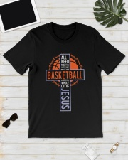 All I Need Today Is Little Bit Of Basketball Classic T-Shirt lifestyle-mens-crewneck-front-17