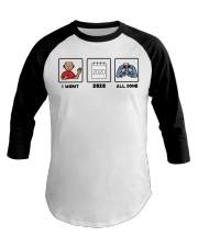 I want 2020 all done shirt Baseball Tee thumbnail