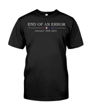 End of an error January 20th 2021 shirt Classic T-Shirt front