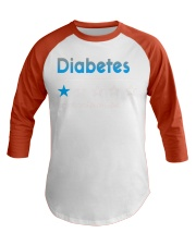 Diabetes very bad would not recommend shirt Baseball Tee thumbnail