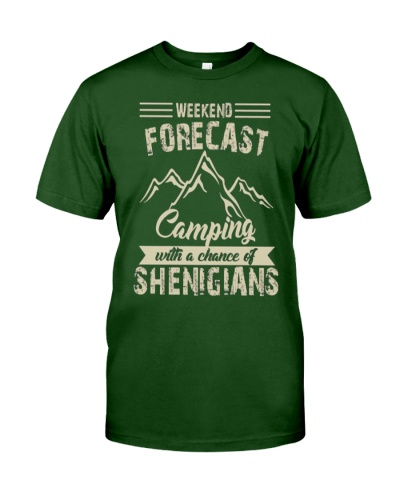 Weekend Forecast Camping with a chance of Shenigia