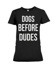 DOGS BEFORE DUDES Premium Fit Ladies Tee thumbnail