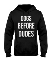 DOGS BEFORE DUDES Hooded Sweatshirt front