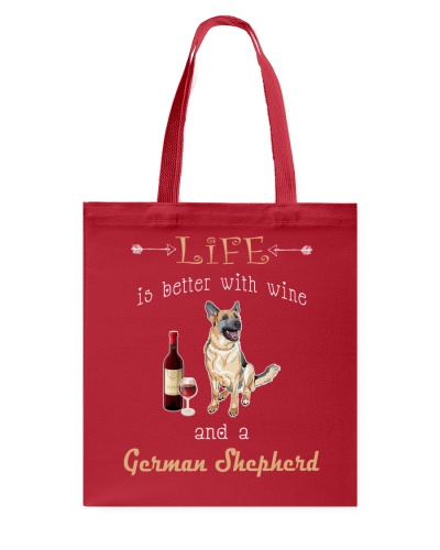 LIFE IS BETTER WITH WINE AND A GERMAN SHEPHERD