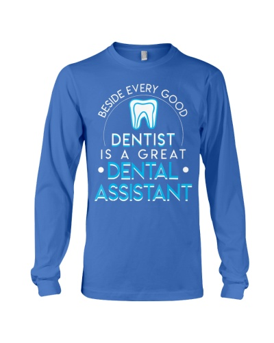 Beside Every Good Dentist Is A Great Dent