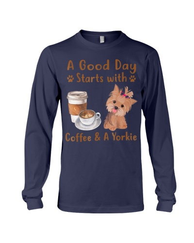 a good day starts with coffee and a yorkie