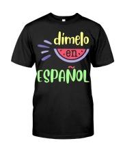 Dimelo En Espanol Bilingual Spanish Teache Classic T-Shirt front