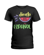 Dimelo En Espanol Bilingual Spanish Teache Ladies T-Shirt thumbnail