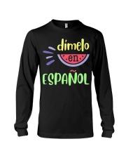 Dimelo En Espanol Bilingual Spanish Teache Long Sleeve Tee thumbnail