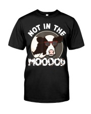 Dairy Farmer Not In The Mood Cow Appreciat Classic T-Shirt front