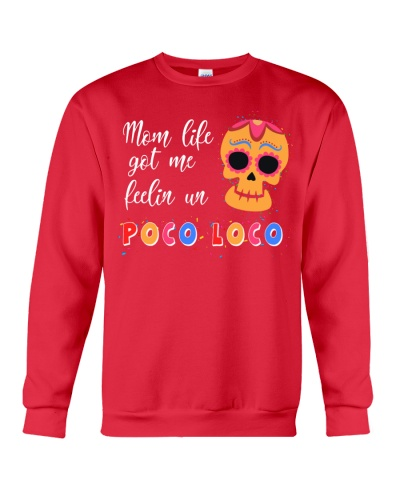 Mom Life Got Me Feelin Un Poco Loco T-Shirt