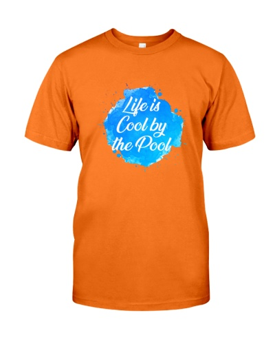 Life is Cool by the Pool nice shirt