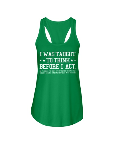 I Was Taught To Think Before I Act TShirt Men Gift