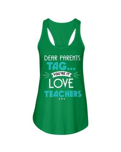 Love Teachers Dear Parents Tag You're It T Shirt