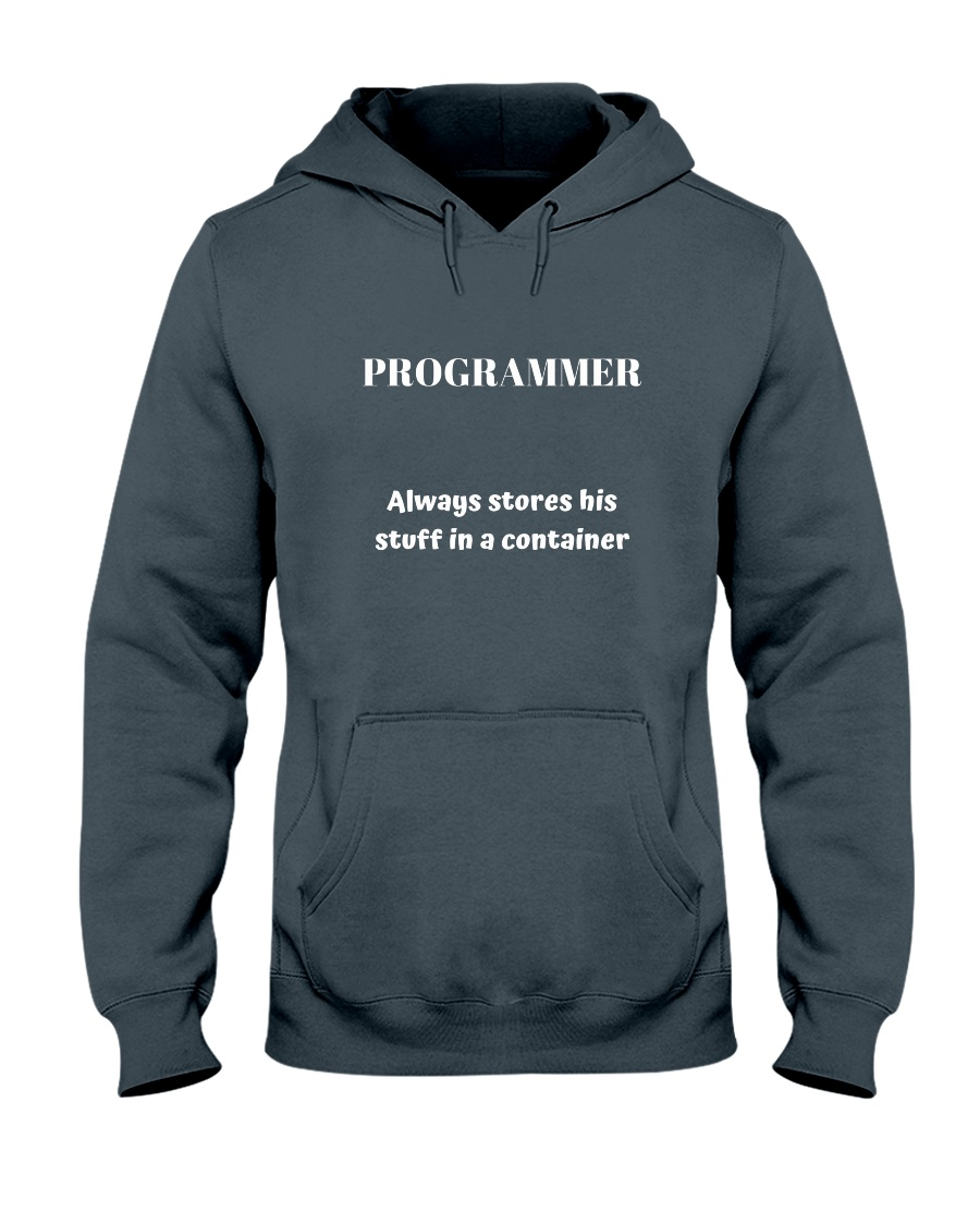 Programmer stores stuff in a container Hooded Sweatshirt
