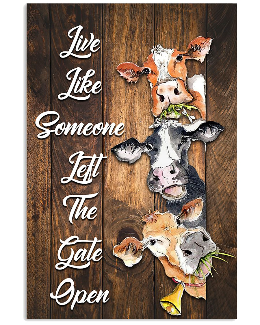 Live like someone left the gate open 11x17 Poster
