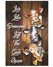 Live like someone left the gate open 11x17 Poster front