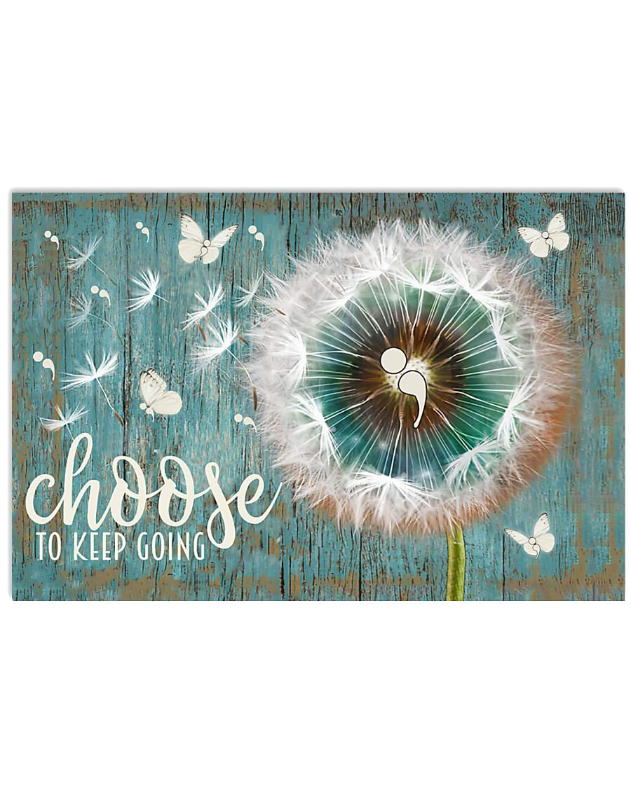 Choose to keep going 17x11 Poster
