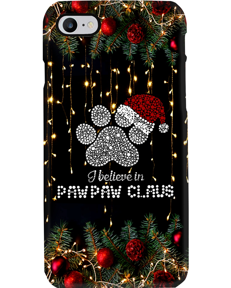 I believe in Pawpaw Claus Phone Case