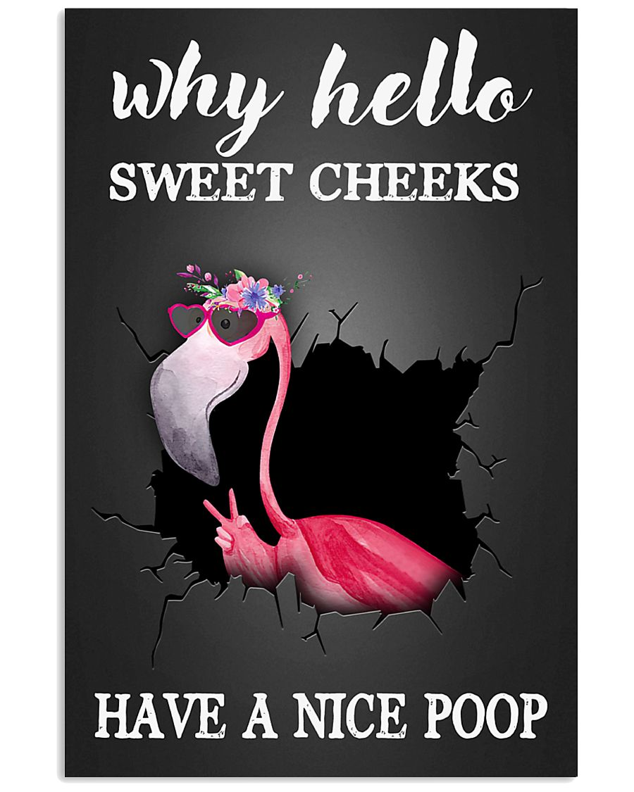 Why hello sweet cheeks have a nice poop 11x17 Poster