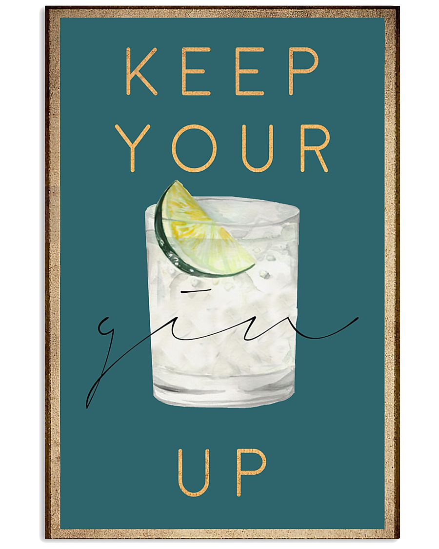 Keep your gin up 11x17 Poster